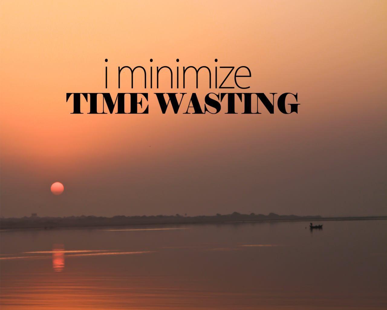 Minimise Time Wasting