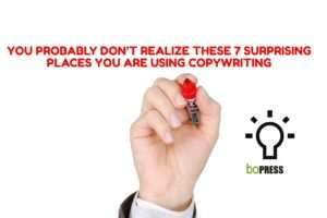 You Probably Don't Realize these 7 Surprising Places You Are Using Copywriting